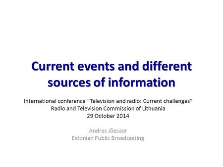 "Current events and different sources of information International conference ""Television and radio: Current challenges"" Radio and Television Commission."
