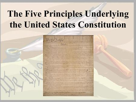 The Five Principles Underlying the United States Constitution.