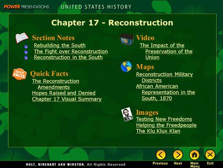 Chapter 17 - Reconstruction Section Notes Rebuilding the South The Fight over Reconstruction Reconstruction in the South Video The Impact of the Preservation.