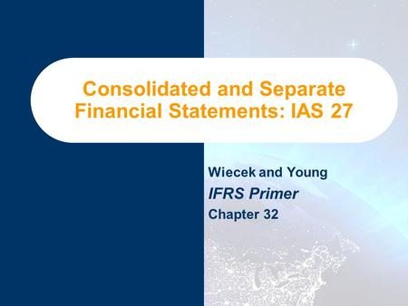 Consolidated and Separate Financial Statements: IAS 27