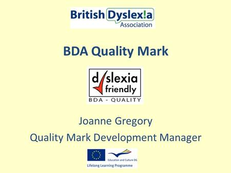 BDA Quality Mark Joanne Gregory Quality Mark Development Manager.