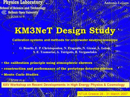 Antonis Leisos KM3NeT Design Study the calibration principle using atmospheric showers the calibration principle using atmospheric showers construction.