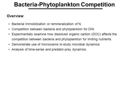Bacteria-Phytoplankton Competition Overview : Bacterial immobilization or remineralization of N. Competition between bacteria and phytoplankton for DIN.