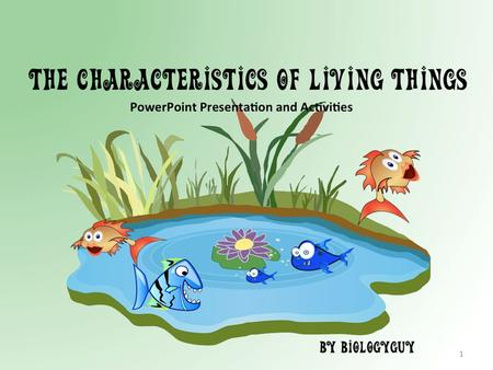 The characteristics of Living THINGS