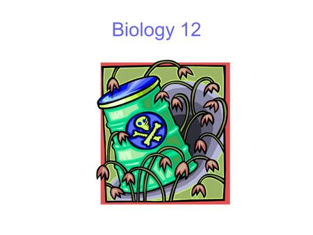 Biology 12. Organisms need nutrients Nutrients provide Energy for cellular and body activity eg movement, growth, active transport, etc Matter for building.