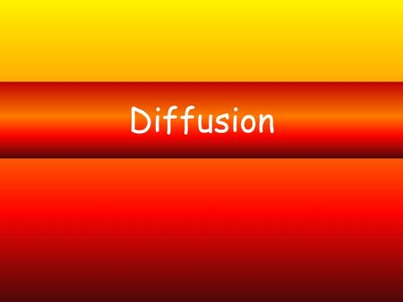 Diffusion. Solutions SolventSolvent – liquid SoluteSolute - solid that is dissolved SolutionSolution – liquid with dissolved substances SolubleSoluble.