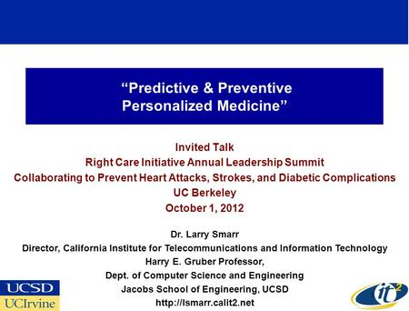 """Predictive & Preventive Personalized Medicine"" Invited Talk Right Care Initiative Annual Leadership Summit Collaborating to Prevent Heart Attacks, Strokes,"