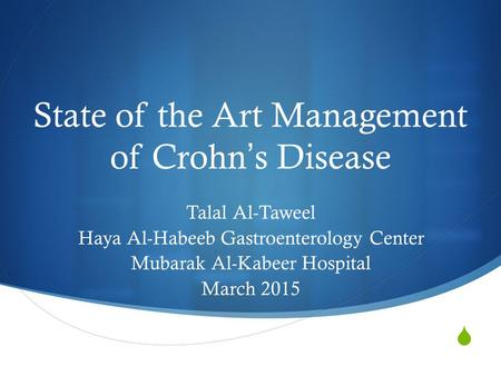 State of the Art Management of Crohn's Disease