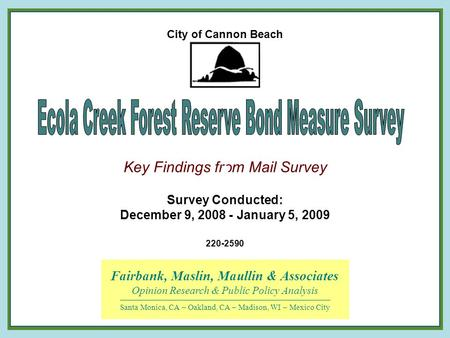 Key Findings from Mail Survey Fairbank, Maslin, Maullin & Associates Opinion Research & Public Policy Analysis Santa Monica, CA – Oakland, CA – Madison,