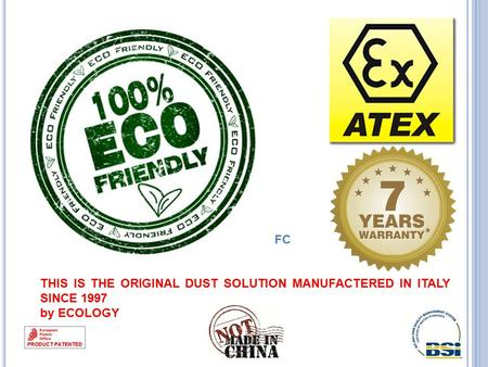 THIS IS THE ORIGINAL DUST SOLUTION MANUFACTERED IN ITALY SINCE 1997 by ECOLOGY FC.
