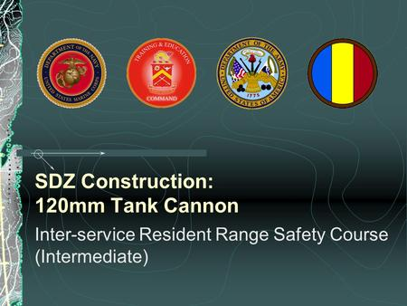 SDZ Construction: 120mm Tank Cannon Inter-service Resident Range Safety Course (Intermediate)