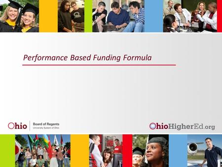 Performance Based Funding Formula. SSI History SSI Overview University Formula Performance Changes OTC Funding Formula 2.
