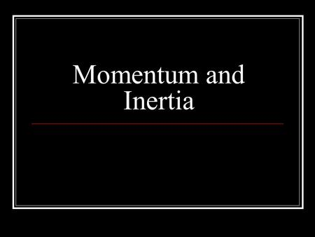how to find inertia with mass and velocity