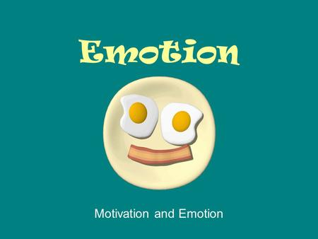 Emotion Motivation and Emotion. Emotion is at the heart of who we are as people. It is a reflection of our mental state.