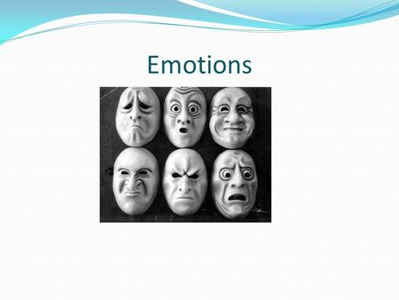 Emotions. The word emotions means' to move' A state characterized by, involving Physiological arousal Expressive behaviors (changes in Facial expressions,