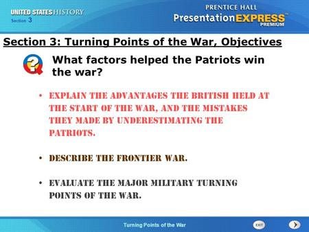 Chapter 25 Section 1 The Cold War Begins Turning Points of the War Section 3 Explain the advantages the British held at the start of the war, and the mistakes.