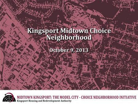 Kingsport Midtown Choice Neighborhood October 9, 2013.