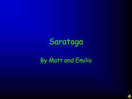 Saratoga By Matt and Emilio The Revolutionary War The Revolutionary War lasted 8 years, from 1775 to 1783 (including the causes of the war). It was during.