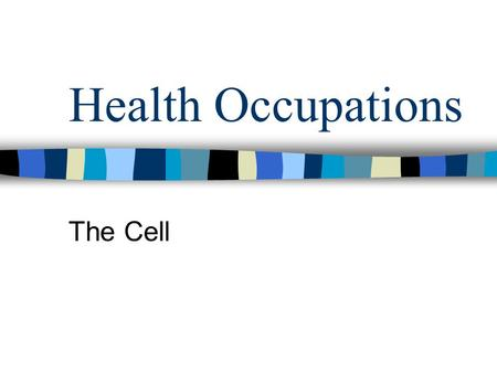 Health Occupations The Cell.
