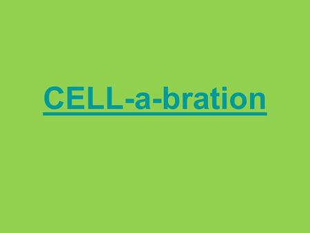 CELL-a-bration Prokaryotes A. Prokaryotic cells are less complex B. Unicellular C. Do not have a nucleus & no membrane-bound organelles D. Most have.