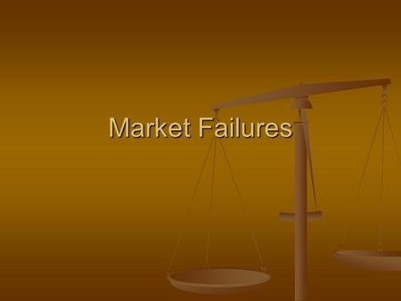 Market Failures. The role of government and economics is to enhance public welfare Both seek to allocate scarce resources among alternative desirable.