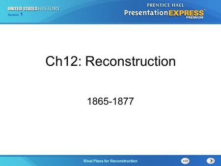 Chapter 25 Section 1 The Cold War Begins Section 1 Rival Plans for Reconstruction Ch12: Reconstruction 1865-1877.