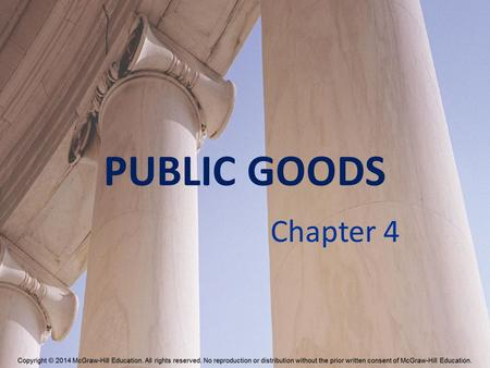 PUBLIC GOODS Chapter 4. Characteristics of Goods Excludable vs. Nonexcludable – Excludable – preventing anyone from consuming the good is relatively easy.