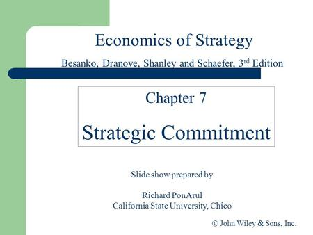 Strategic Commitment Economics of Strategy Chapter 7