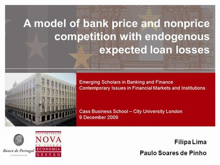 STCPM title A model of bank price and nonprice competition with endogenous expected loan losses Filipa Lima Paulo Soares de Pinho Emerging Scholars in.