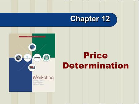 12-1 Price Determination Chapter 12. 12-2 Chapter Goals. Meaning of price Concept of price and value Pricing objectives Factors influencing price Costs.