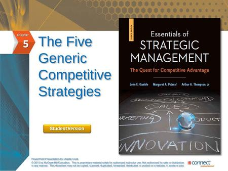 Student Version. 5-2 Competitive Strategies and Market Positioning Competitive Strategy  Deals exclusively with management's game plan for competing.