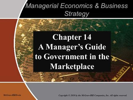 Copyright © 2010 by the McGraw-Hill Companies, Inc. All rights reserved. McGraw-Hill/Irwin Managerial Economics & Business Strategy Chapter 14 A Manager's.