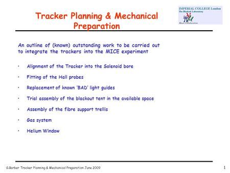 G.Barber Tracker Planning & Mechanical Preparation June 2009 1 Tracker Planning & Mechanical Preparation An outline of (known) outstanding work to be carried.