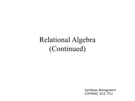 Relational Algebra (Continued)