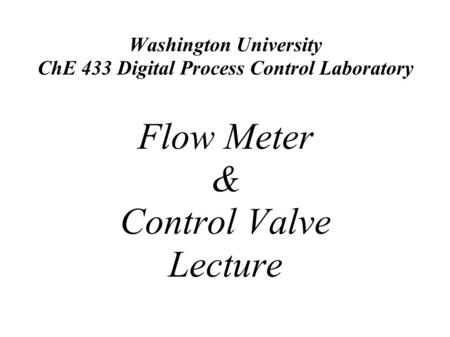 Washington University ChE 433 Digital Process Control Laboratory