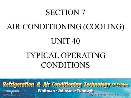 AIR CONDITIONING (COOLING) UNIT 40 TYPICAL OPERATING CONDITIONS