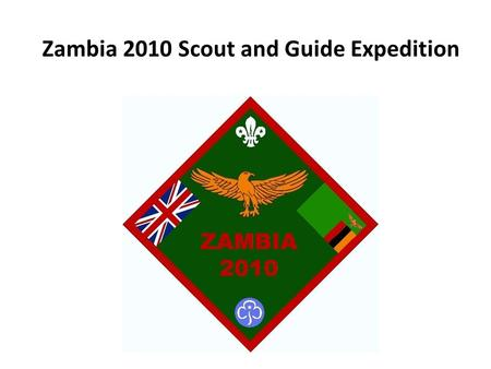 Zambia 2010 Scout and Guide Expedition. Where we come from?