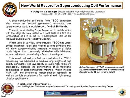 New World Record for Superconducting Coil Performance PI: Gregory S. Boebinger, Director National High Magnetic Field Laboratory Supported by NSF (No.