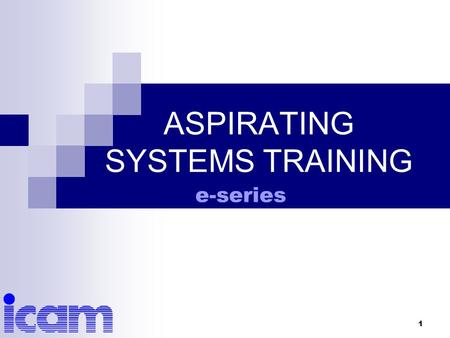 1 ASPIRATING SYSTEMS TRAINING e-series. 2 Overview e-series model range ASD Software  NetTracer  Detector Monitor  PipeTracer.