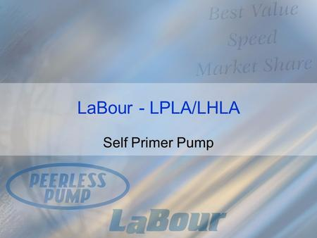 LaBour - LPLA/LHLA Self Primer Pump. LPLA/LHLA Design.