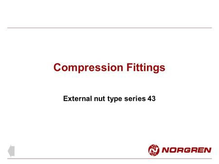 Compression Fittings External nut type series 43.