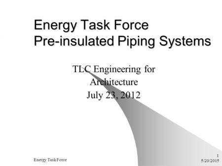 Energy Task Force Pre-insulated Piping Systems