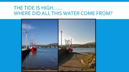 The tide is high…… Where did all this water come from?