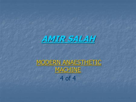 AMIR SALAH MODERN ANAESTHETIC MACHINE MODERN ANAESTHETIC MACHINE 4 of 4.