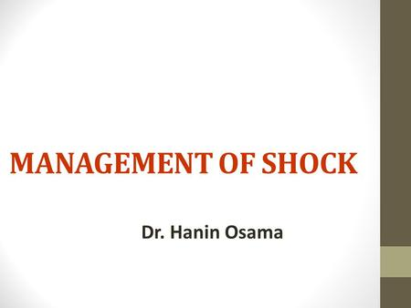 MANAGEMENT OF SHOCK Dr. Hanin Osama. 1-Management of hypovolemic Shock ABCs (Air way,Breathing,Circulation ) Establish 2 large bore IV cannula 16 gauge.