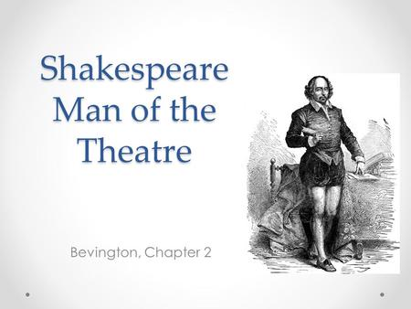 Shakespeare Man of the Theatre Bevington, Chapter 2.