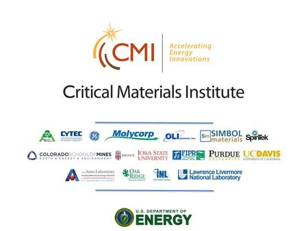 "2 The CMI Partnership 3 What is a ""Critical Material?"" Any substance used in technology that is subject to supply risks, and for which there are no easy."