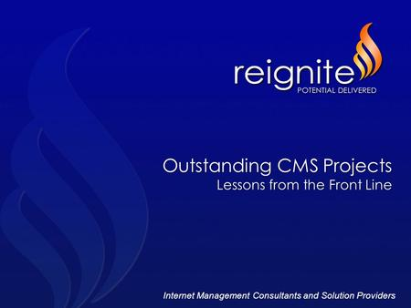 Internet Management Consultants and Solution Providers Outstanding CMS Projects Lessons from the Front Line.