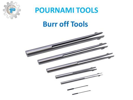 POURNAMI TOOLS Burr off Tools. POURNAMI TOOLS POURNAMI TOOLS is on the business of manufacturing fine / finishing tools for the past 15 years Located.