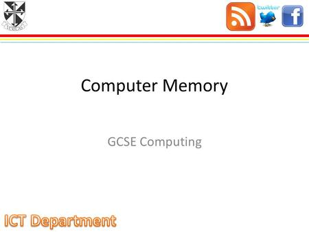 Computer Memory GCSE Computing Objectives describe the difference between RAM and ROM explain the need for ROM in a computer system describe the purpose.